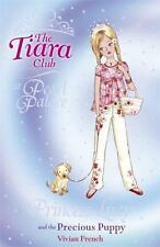 The Tiara Club: Princess Lucy and the Precious Puppy 21 by Vivian French...