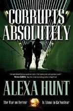 Corrupts Absolutely - Hunt, Alexa - Hardcover