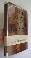 Military History WWII Aviation Guys on the Ground Alfred Friendly Illus. DJ 1944