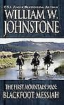 Blackfoot Messiah by William W. Johnstone (1996, Paperback)