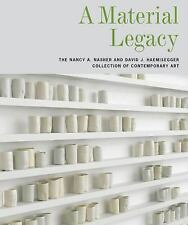 A Material Legacy : The Nancy Nasher and David Haemisegger Collection (2016,...