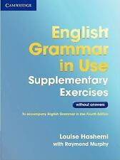 English Grammar in Use Supplementary Exercises . Without Answers by Louise...