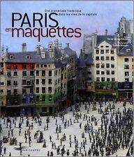 Paris en maquette - Une promenade historique dans les rues de la capitale