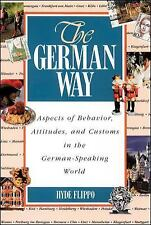 The German Way : Aspects of Behavior, Attitudes, and Customs in the...