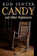 Candy and Other Nightmares, Rod Senter