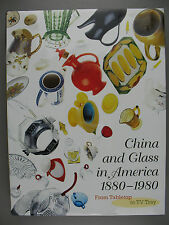 China & Glass in America 1880-1980: From Tabletop to TV Tray, 2000