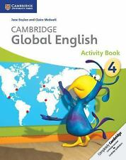 Cambridge Global English Stage 4 Activity Book (Cambridge International Examinat