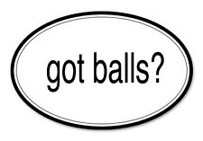 "Got Balls Funny Joke Oval car window bumper sticker decal 5"" x 3"""