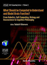 What Should Be Computed to Understand and Model Brain Function?: From Robotics,