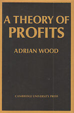A theory of profits. Wood. Cambridge Un. Press. 1975  **A83