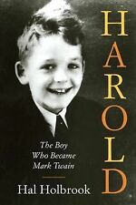 Harold : The Boy Who Became Mark Twain by Hal Holbrook (2011, Hardcover)