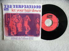 "45T 7"" THE TEMPTATIONS ""Let your hair down"" TAMLA MOTOWN 2C 008 95 065 FRANCE §"