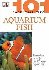 101 Essential Tips: Aquarium Fish