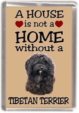"Tibetan Terrier Dog Fridge Magnet ""A HOUSE IS NOT A HOME"" by Starprint"