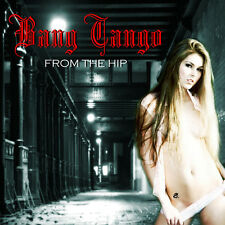BANG TANGO: From the hip (The Cult, Quireboys, Dogs D'amour, Faster Pussycat...)