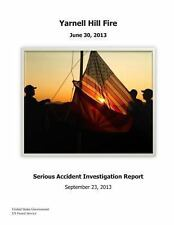 Yarnell Hill Fire Serious Accident Investigation Report by United States...