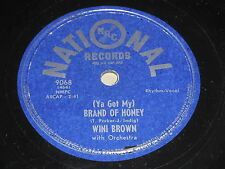 Wini Brown: (Ya Got My) Brand Of Honey / Grieving For You 78 - R&B