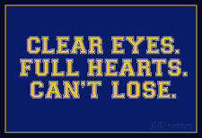 Clear Eyes. Full Heart. Can't Lose. Sports Poster - 36x24