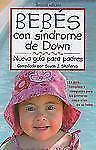 Bebes con sindrome de Down: Nueva Guia para padresSpanish Edition)