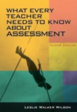 What Every Teacher Needs To Know About Assessment, Leslie Walker Wilson, 1930556