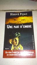 Hervé Pijac - Une part d'ombre, la grande guerre inachevée : roman historique