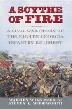 A Scythe of Fire: A Civil War Story of the Eighth Georgia Infantry Reg-ExLibrary