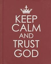Keep Calm and Trust God (2013, Hardcover)