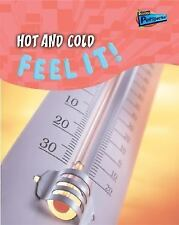 Hot And Cold: Feel It! (Science in Your Life)