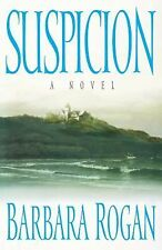 Suspicion : A Novel by Barbara Rogan (2008, Paperback)