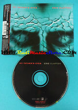 CD Singolo Eric Clapton My Father's Eyes 9362 43987-2 EUROPE 1998 no mc lp(S22)