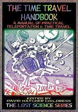 The Time Travel Handbook: A Manual of Practical Teleportation & Time Travel
