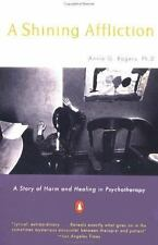 A Shining Affliction : A Story of Harm and Healing in Psychotherapy by Annie G.