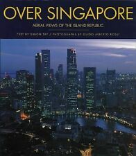 Over Singapore - Aerial Views Of The Island Republic Simon Tay