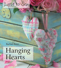 Love to Sew? Create Hanging Hearts 20 Shabby Chic Designs Quilting Pattern Book