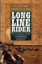 Long Line Rider: The 1893 Opening of the Cherokee Outlet-ExLibrary