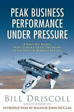 Peak Business Performance Under Pressure: A Navy Ace Shows How to Make-ExLibrary