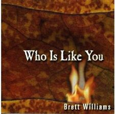 Who Is Like You:   Brett Williams Album and Religious & Devotional