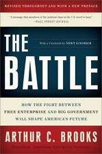 The Battle : How the Fight Between Free Enterprise and Big Government Will...