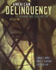 American Delinquency: Its Meaning and Construction, LaMar T. Empey, Mark C. Staf