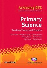 Primary Science : Teaching Theory and Practice by Alan Cross, Diane Harris,...