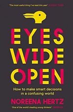 Eyes Wide Open: How to Make Smart Decisions in a Confusing World by Noreena...