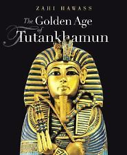 The Golden Age of Tutankhamun: Divine Might and Splendor in the New Kingdom, Anc