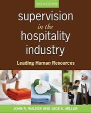 Supervision in the Hospitality Industry : Leading Human Resources by John R....