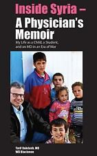 Inside Syria - a Physician's Memoir : My Life As a Child, a Student and an MD...