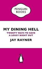 My Dining Hell (Penguin Specials): Twenty Ways To Have a Lousy Night Out (Pengui