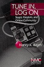 Tune In, Log On: Soaps, Fandom, and Online Community (New Media Cultures), Baym,