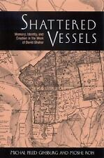 Shattered Vessels: Memory, Identity, and Creation in the Work of David Shahar (S