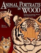 Animal Portraits in Wood : Crafting 16 Artistic Mosaics with Your Scroll Saw...