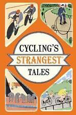 Ciclismo's más extrañas Cuentos: extraordinario pero historias reales de Iain Spragg..