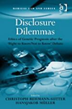 Disclosure Dilemmas: Ethics of Genetic Prognosis after the 'Right to Know/Not to